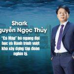 Shark Thủy Là Ai ? Tiểu sử ông Nguyễn Ngọc Thủy