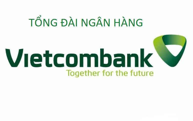 Hotline VCB - Tổng đài CSKH ngân hàng Vietcombank 24/24 miễn phí