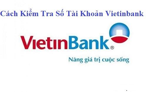 6 cách kiểm tra số tài khoản Vietinbank đơn giản chính xác 100%