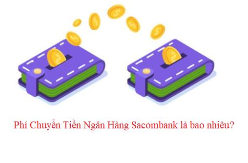 [Cập nhật] phí chuyển tiền ngân hàng Sacombank mới nhất hiện nay